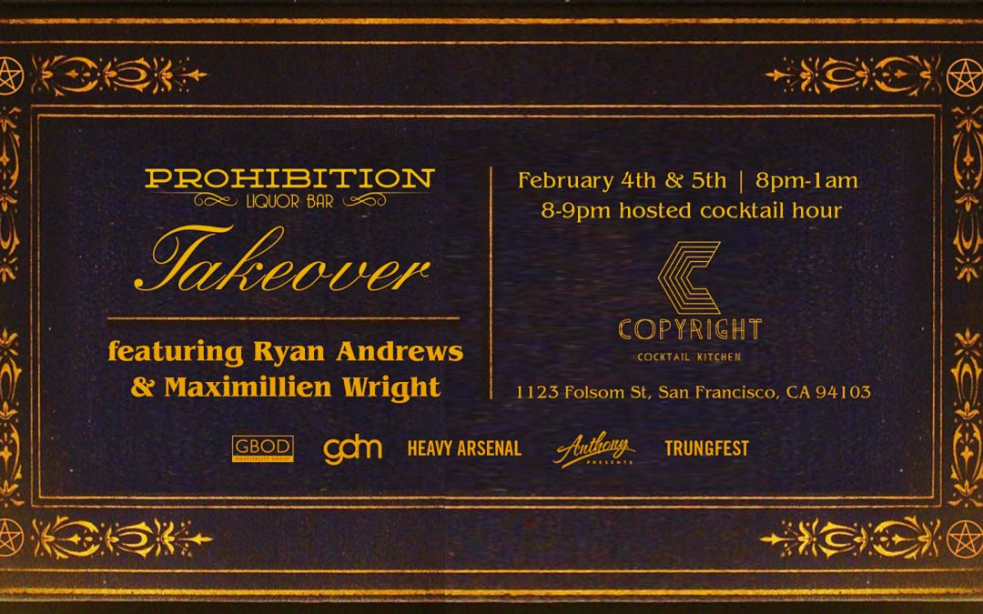 Prohibition to Host Pop-Up at San Francisco's Copyright Cocktail Bar